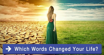 Which words changed your life?