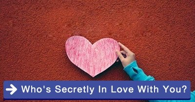 Who's secretly in love with you?